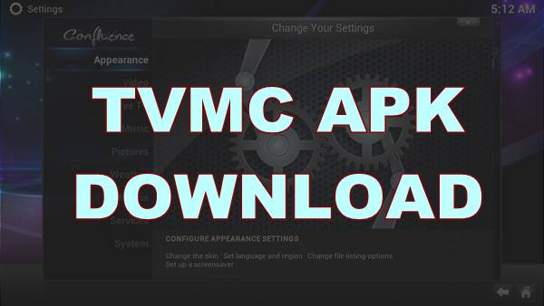 The Latest Version of TVMC APK (2020) for Android & PC